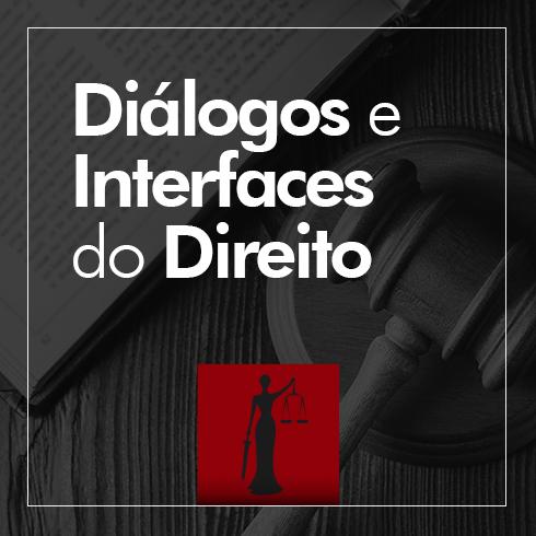 Visualizar v. 3 n. 2 (2020): DIÁLOGOS E INTERFACES DO DIREITO